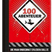100 Abenteuer, die man erleben sollte