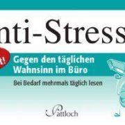 Anti - Stressol : Gegen den täglichen Stress im Büro