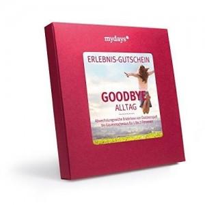 Goodbye Alltag - ein Erlebnis verschenken