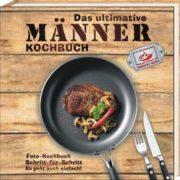 Kochbuch für Männer - Power in der Küche!