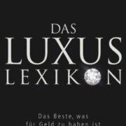 Das Luxuslexikon - Was man mit Geld kaufen kann!