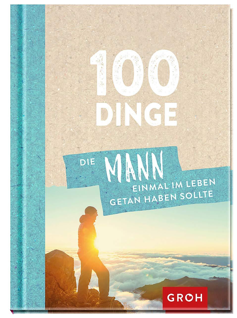 100 Dinge, die MANN getan haben sollte - Männergeschenk