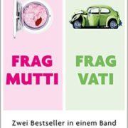 Frag Mutti, frag Vati