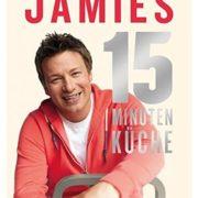 Kochbuch für Studenten: Jamies 15-Minuten-Küche: Blitzschnell, gesund und superlecker