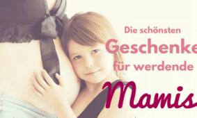 Die schönsten Geschenke für werdende Mütter