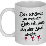 Sprüchetasse - Das schönste an meinem Job ist ...