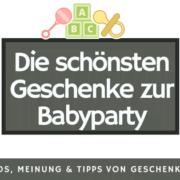 Geschenke zur Babyparty