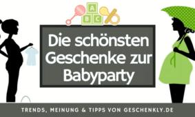 Die schönsten Geschenke zur Babyparty