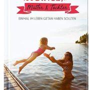 100 Dinge für Mütter und Töchter