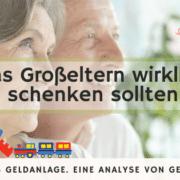 Warum Großeltern Finanzgeschenke schenken sollten 1