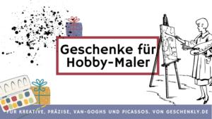 Geschenke für Hobbymaler