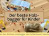 Ein Bagger aus Holz: Die Eichhorn-Konstruktions-Sets im Test